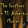 Mihai's Top 10 Adventure Movies till 2013!