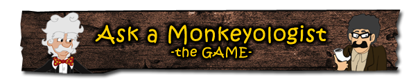 Ask a Monkeyologist - The Game